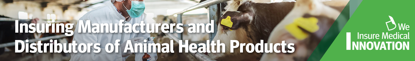 Insuring Manufacturers and Distributors of Animal Health Products